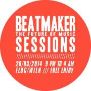Beatmaker Session, 1020 Wien  2. (Wien), 20.03.2014, 21:00 Uhr