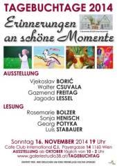 Erinnerungen an schöne Momente  Tagebücher aus Literatur und bildender Kunst!, 1160 Wien 16. (Wien), 30.11.2014, 10:00 Uhr