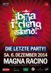 Ibiza F*cking Island! - die letzte Party im Magna Racino, 2442 Ebreichsdorf (NÖ), 06.12.2014, 22:00 Uhr