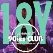 18 Jahre 90ies Club, 1160 Wien,Ottakring (Wien), 13.11.2021, 21:45 Uhr