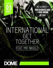 Vienna's Biggest Study Clubbing: // International Get Together feat. Mr. Nikolo, 1020 Wien  2. (Wien), 05.12.2013, 22:00 Uhr
