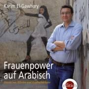 Karim El-Gawhary - Frauenpower auf Arabisch, 2700 Wiener Neustadt (NÖ), 11.02.2014, 19:00 Uhr