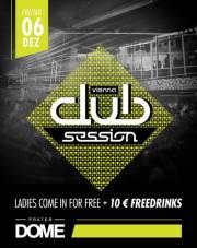 Vienna Club Session, 1020 Wien  2. (Wien), 06.12.2013, 22:00 Uhr