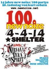 New Noize 100 - Live: Nirvana Teen Spirit, 1200 Wien 20. (Wien), 04.04.2014, 20:00 Uhr