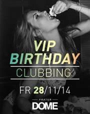 VIP Birthday Clubbing, 1020 Wien  2. (Wien), 28.11.2014, 22:00 Uhr