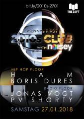 2010s Club w/ Noisey  Jänner, 1160 Wien,Ottakring (Wien), 27.01.2018, 21:45 Uhr