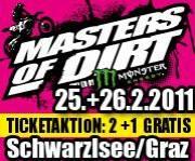 Masters of Dirt 2011, 8141 Unterpremstätten (Stmk.), 26.02.2011, 18:00 Uhr