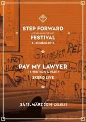 Step Forward X Pay My Laywer Exhibition & After Party, 1050 Wien  5. (Wien), 15.03.2014, 19:00 Uhr