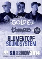 Golden Times feat. Blumentopf Soundsystem (München/DE) + Viennese Vibez Floor @ theLOFT, 1160 Wien 16. (Wien), 22.11.2014, 22:00 Uhr