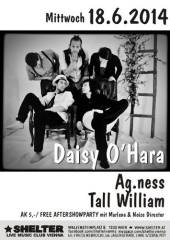Daisy O'Hara + Ag.ness + Tall William + Aftershowparty, 1200 Wien 20. (Wien), 18.06.2014, 20:00 Uhr