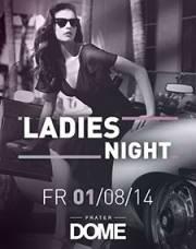 Ladies Night, 1020 Wien  2. (Wien), 01.08.2014, 22:00 Uhr