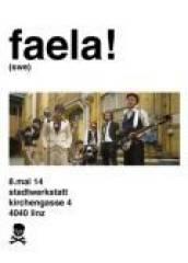 Faela, 4020 Linz (OÖ), 08.05.2014, 21:00 Uhr