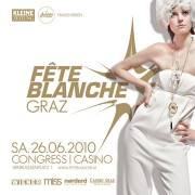 FETE BLANCHE 2010 - inkl. Casino Package, 8010 Graz  1. (Stmk.), 26.06.2010, 21:00 Uhr