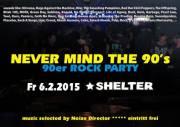 never mind the 90's (90er-Rock-Party), 1200 Wien 20. (Wien), 06.02.2015, 20:00 Uhr