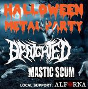 Halloween Metal Party Benighted - Mastic Scum & Alforna, 6300 Wörgl (Trl.), 31.10.2014, 19:00 Uhr