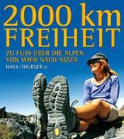 2000 km Freiheit, zu Fuß über die Alpen von Hans Thurner, 4600 Wels (OÖ), 07.11.2014, 19:30 Uhr