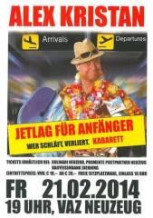 Alex Kristan - Jetlag für Anfänger, 4523 Neuzeug (OÖ), 21.02.2014, 19:00 Uhr
