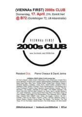 (VIENNAs First) 2000s Club, 1080 Wien  8. (Wien), 17.04.2014, 21:00 Uhr