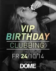 VIP Birthday Clubbing, 1020 Wien  2. (Wien), 24.10.2014, 22:00 Uhr