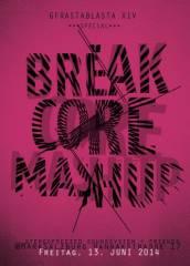 Gfrasta Blasta XIV  Break/Core Mashup, 5020 Salzburg (Sbg.), 13.06.2014, 21:00 Uhr