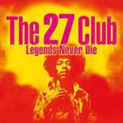 The 27 Club - Legends Never Die, 1070 Wien  7. (Wien), 02.03.2014, 18:00 Uhr