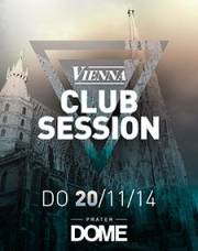 Vienna Club Session, 1020 Wien  2. (Wien), 20.11.2014, 22:00 Uhr
