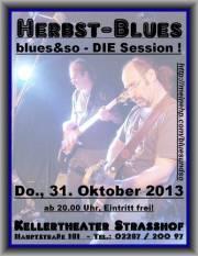 Herbst-Blues mit blues&so - Die Session !, 2231 Strasshof an der Nordbahn (NÖ), 31.10.2013, 20:00 Uhr