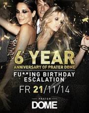 "6 Years of Praterdome ""Fu..ing Birthday Escalation"", 1020 Wien  2. (Wien), 21.11.2014, 22:00 Uhr"
