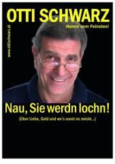 """Otti Schwarz - """"Nau, Sie werdn lochn!"""", 1220 Wien 22. (Wien), 28.04.2014, 19:30 Uhr"""
