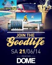 Join the Goodlife, 1020 Wien  2. (Wien), 21.06.2014, 22:00 Uhr