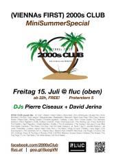 2000s Club MiniSummerSpecial, 1020 Wien,Leopoldstadt (Wien), 15.07.2016, 22:00 Uhr