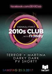 VIENNAs FIRST 2010s CLUB w/ Noisey  März, 1160 Wien,Ottakring (Wien), 25.03.2017, 21:45 Uhr