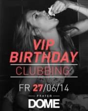 VIP Birthday Clubbing XXL, 1020 Wien  2. (Wien), 27.06.2014, 22:00 Uhr