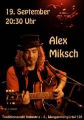 Alex Miksch im Industrie!, 1050 Wien  5. (Wien), 19.09.2014, 20:30 Uhr