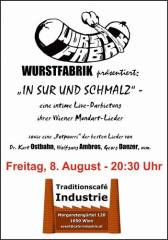 Wurstfabrik im Industrie!, 1050 Wien  5. (Wien), 08.08.2014, 20:30 Uhr