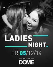 Ladies Night, 1020 Wien  2. (Wien), 05.12.2014, 22:00 Uhr