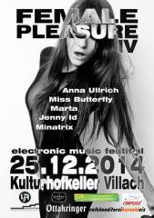 Female Pleasure IV, 9500 Villach-Innere Stadt (Ktn.), 25.12.2014, 21:00 Uhr