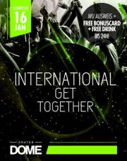 International Get Together, 1020 Wien  2. (Wien), 16.01.2014, 22:00 Uhr