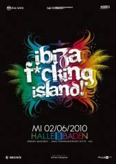 Ibiza F*cking Island! feat. Star-DJane Sarah Main, 2500 Baden (NÖ), 02.06.2010, 21:00 Uhr