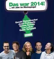 Verena Scheitz, Gerald Fleischhacker, Leo Lukas, Joesi Prokopetz, Guido Tartarotti.  - DAS WAR 2014!, 5020 Salzburg (Sbg.), 12.12.2014, 19:30 Uhr
