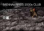 (VIENNAs FIRST) 2000s CLUB, 1020 Wien,Leopoldstadt (Wien), 25.09.2015, 22:00 Uhr