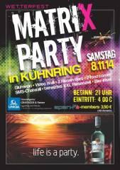 Matrix Party, 3730 Kühnring (NÖ), 08.11.2014, 21:00 Uhr