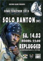 Solo Banton live - Come together 2015, 1070 Wien  7. (Wien), 14.03.2015, 22:00 Uhr