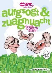 aufgsogt & zuaghuacht, Dialekt-Poetryslam, 2630 Ternitz (NÖ), 24.10.2013, 19:30 Uhr