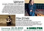 Weiherer + Max Schabl, 1200 Wien 20. (Wien), 21.11.2013, 20:00 Uhr