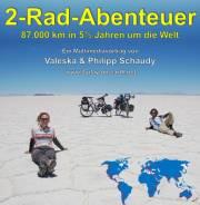 2 Rad Abenteuer von den Schaudys, 87000 km in 5 1/2 Jahren um die Welt, 4020 Linz (OÖ), 04.12.2014, 19:30 Uhr