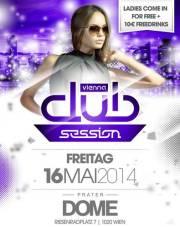 Vienna Club Session, 1020 Wien  2. (Wien), 16.05.2014, 22:00 Uhr