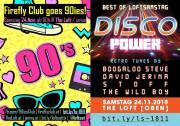 Firefly Club goes 90ies   DISCO POWER / Best Of LoftSamstag, 1160 Wien,Ottakring (Wien), 24.11.2018, 21:45 Uhr