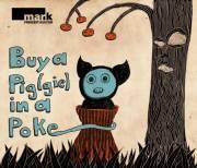 buy a pig(gie) in a poke, 5020 Salzburg (Sbg.), 16.01.2014, 20:00 Uhr