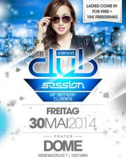 Vienna Club Session  VIP Birthday Clubbiing, 1020 Wien  2. (Wien), 30.05.2014, 22:00 Uhr